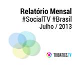 Relatório mensal de #SocialTV – Brasil –Julho/2013