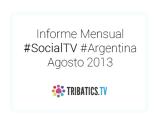 Informe #SocialTV Argentina – Agosto de2013