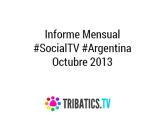 Informe #SocialTV Argentina – Octubre de2013